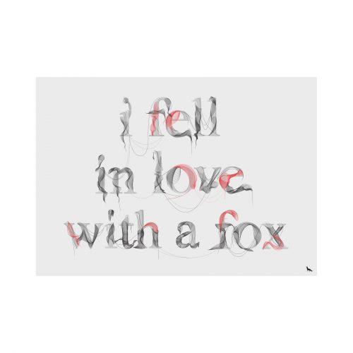 I Fell in Love with a fox print